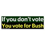 No Vote a Vote for Bush Bumper Sticker