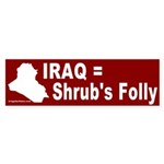 Iraq: Shrub's Folly Bumper Sticker