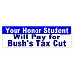Your Honor Student's Bill Bumper Sticker