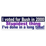 Voting for Bush was stupid Bumpersticker