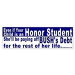 Indebted Honor Student Bumper Sticker