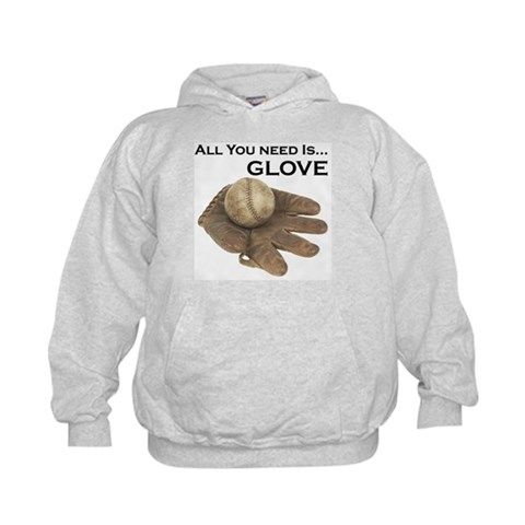 All You Need Is Glove  Funny Kids Hoodie by CafePress