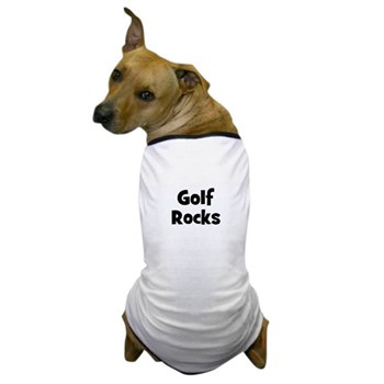 GOLF Rocks Dog T-Shirt