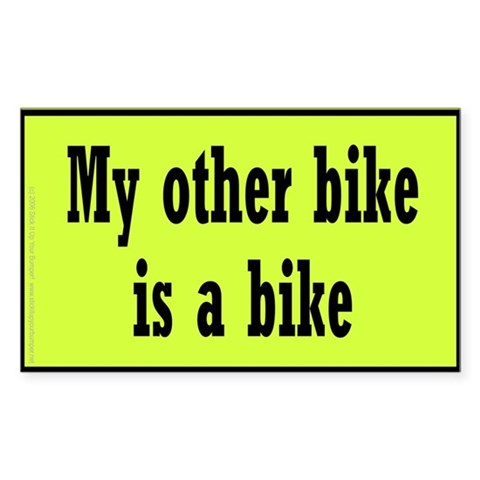 - My other bike is a bike Humor Rectangle Sticker by CafePress