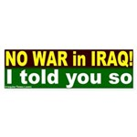 War in Iraq? I told you so bumpersticker