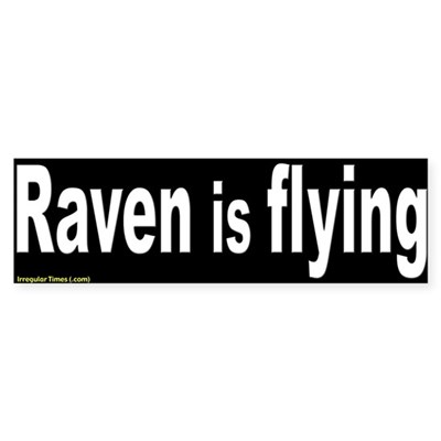 Raven is Flying Bumper Sticker