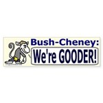Bush is Gooder Bumper Sticker