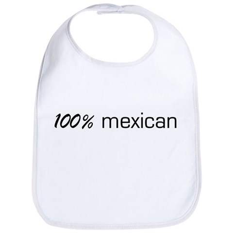 100 Mexican  Mexican Bib by CafePress