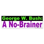 Bush: a No-Brainer Bumper Sticker