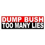 Bush: Too Many Lies Sticker (Bumper)
