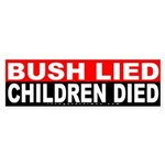 Bush Lied Children Died Sticker (Bumper)