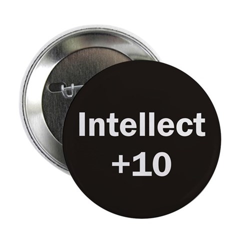 10 Intellect Button Funny 2.25 Button by CafePress