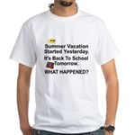 BACK TO SCHOOL - WHAT HAPPENED TO SUMMER? T-Shirt