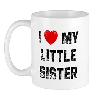 I Love My Little Sister Mug