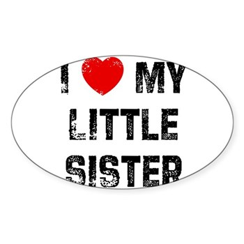 I Love My Little Sister Oval Sticker