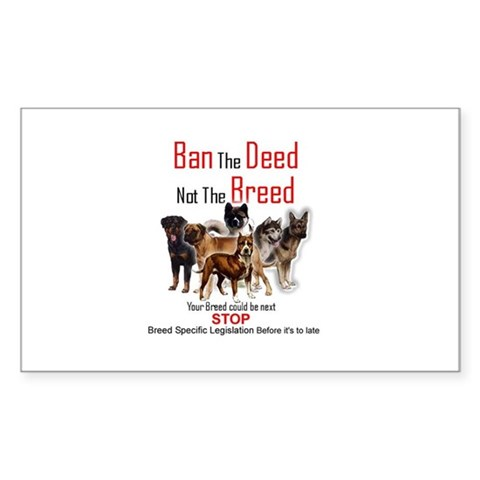 Ban The Deed Not The Breed Sticker