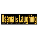 Osama is Laughing (Bumper Sticker)