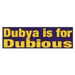 Dubya is for Dubious Sticker (Bumper)