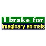 Brake for Imaginary Animals Bumper Sticker