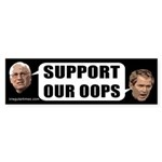Support Our Oops bumper sticker