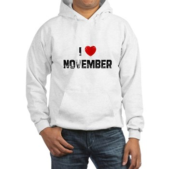 I Love  November Hooded Sweatshirt