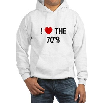 I Love  the 70's Hooded Sweatshirt