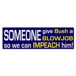 Someone give Bush... (bumper sticker)