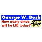 How often Bush Lie Today? Bumper Sticker