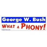George Bush, What a Phony Bumper Sticker