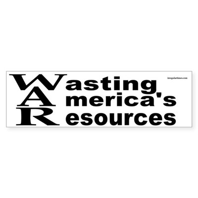 WAR: Wasting America's Resources sticker