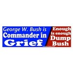 Bush Commander in Grief Bumper Sticker