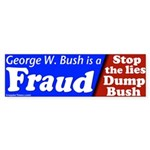 George W. Bush is a Fraud Bumper Sticker