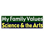 Family Values Arts Science Bumpersticker