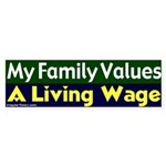 Living Wage Family Values Bumper Sticker