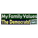 My Family Values Democrats Bumpersticker