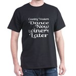 Country Western Dance Now Wine Later T-Shirt