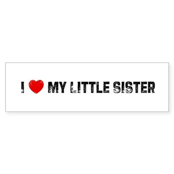 I Love My Little Sister Bumper Sticker
