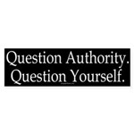 Question Authority, Question Yourself (s