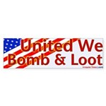 United We Bomb and Loot Sticker (Bumper)