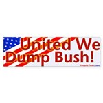 United We Dump Bush Sticker (Bumper)