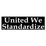 United We Standardize Sticker (Bumper)