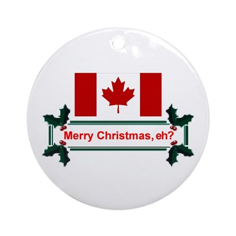 Canadian Christmas, eh? Ornament Round Canada Round Ornament by CafePress