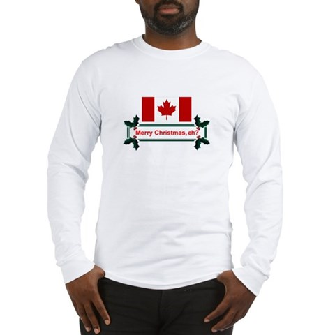 Canadian Christmas, eh? Canada Long Sleeve T-Shirt by CafePress
