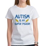 Autism Is My Super Power! Women's T-Shirt
