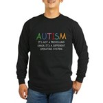 Autism Operating System Long Sleeve Dark T-Shirt