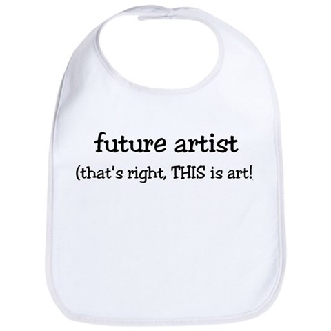 - future artist Humor Bib by CafePress