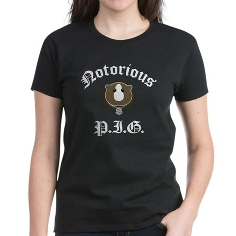 Notorious P.I.G. Funny Women's Dark T-Shirt by CafePress