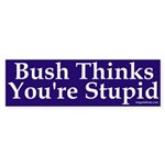 Bush Thinks You're Stupid Sticker (Bumpe