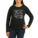 The Cat Likes Me Best Women's Long Sleeve Dark T-S