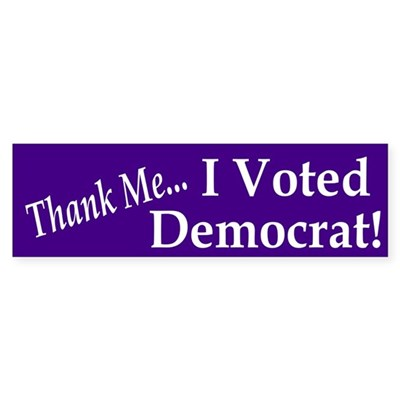 Thank Me: I Voted Democrat! sticker